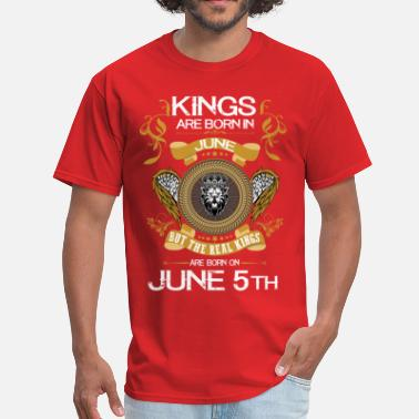 Kings Are Born In June Kings Are Born In June 5th - Men's T-Shirt