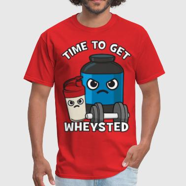 Body Building Time To Get Wheysted - Angry Protein Shake - Men's T-Shirt