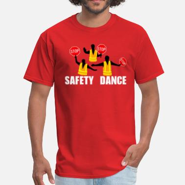 The Safety Dance Safety Dance Shirt - Men's T-Shirt