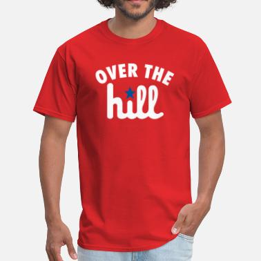 Mission Hill Over the Hill - Men's T-Shirt