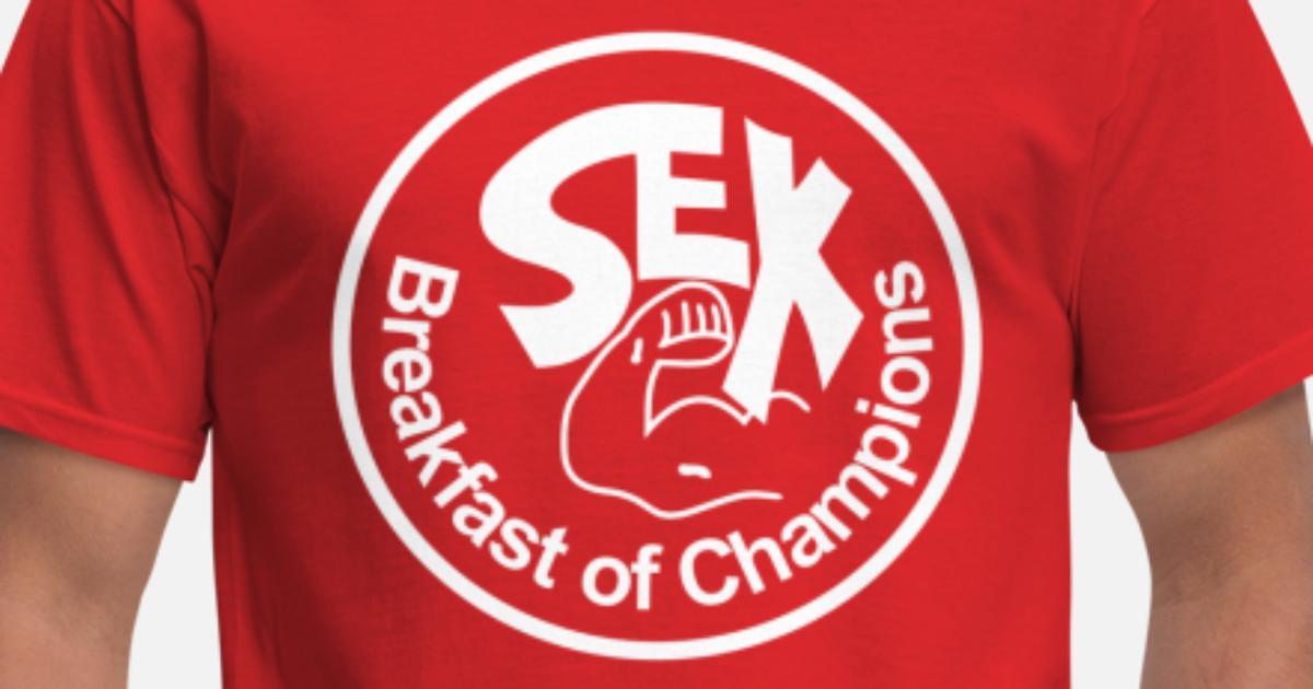 1b2d7ec5 Sex – Breakfast of Champions Men's T-Shirt | Spreadshirt