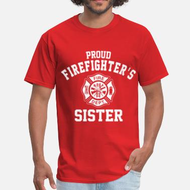 Proud Firefighters Sister Proud Firefighters Sister - Men's T-Shirt