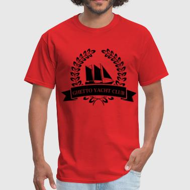 Ghetto Yacht Club - Men's T-Shirt