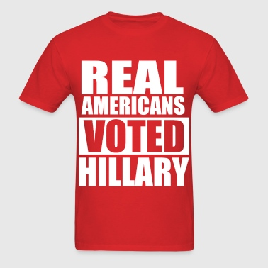 REAL AMERICANS VOTED FOR HILLARY - Men's T-Shirt