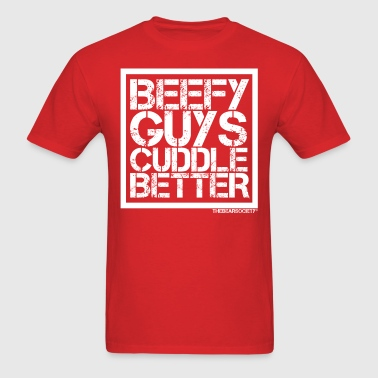 Beefy Guys Cuddle Better - Men's T-Shirt