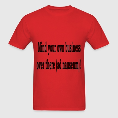 Mind UR Own BUsiness,3 - Men's T-Shirt