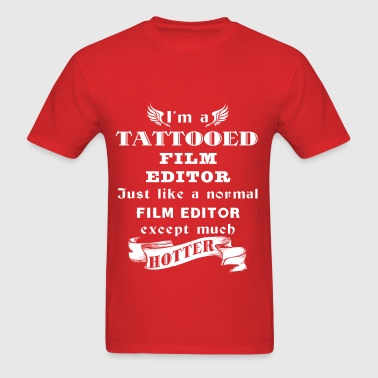 I'm a Tattooed Film Edito - Men's T-Shirt
