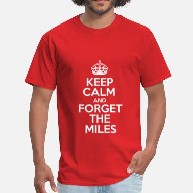 Ldr Keep Calm and Forget the Miles - Men's T-Shirt