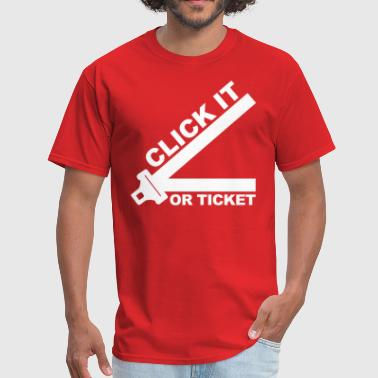 Click Click It Or Ticket - Men's T-Shirt