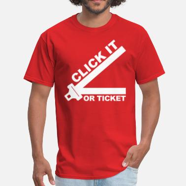 Drivers Ed Click It Or Ticket - Men's T-Shirt