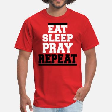 Praying Hands Clothing EAT SLEEP PRAY - Men's T-Shirt