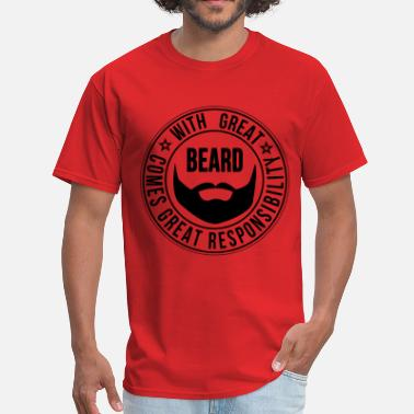 Responsibility with_great_beard_comes_great_responbil - Men's T-Shirt