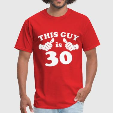 This Guy is 30 - Men's T-Shirt