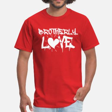 Brotherly Love Brotherly Love - Men's T-Shirt
