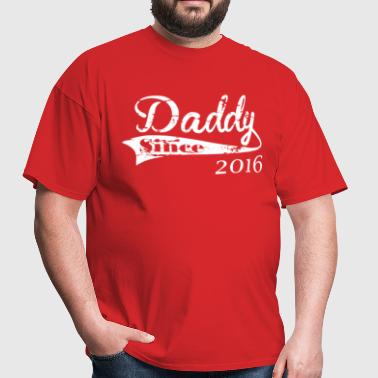 Daddy Since 2016 - Men's T-Shirt