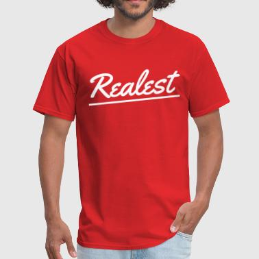 Realest realest - Men's T-Shirt