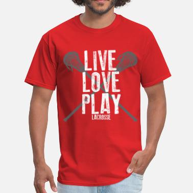Live Love Play Live, Love, Play Lacrosse - Men's T-Shirt