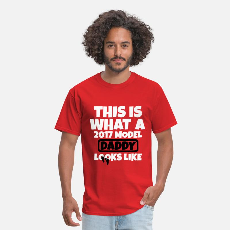 Daddy T-Shirts - THIS IS WHAT A  2017 MODEL  DADDY LOOKS LIKE - Men's T-Shirt red