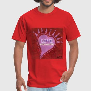 Love Is The Answer Love is the Answer - Men's T-Shirt
