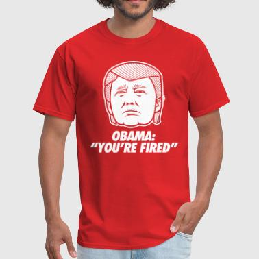 Bush Fire Obama You're Fired - Men's T-Shirt