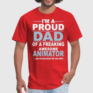 Animator I'm A Proud Dad Of A Freaking Awesome Animator. A - Men's T-Shirt
