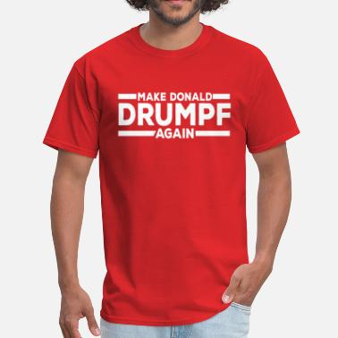 Drumpf Drumpf  - Men's T-Shirt