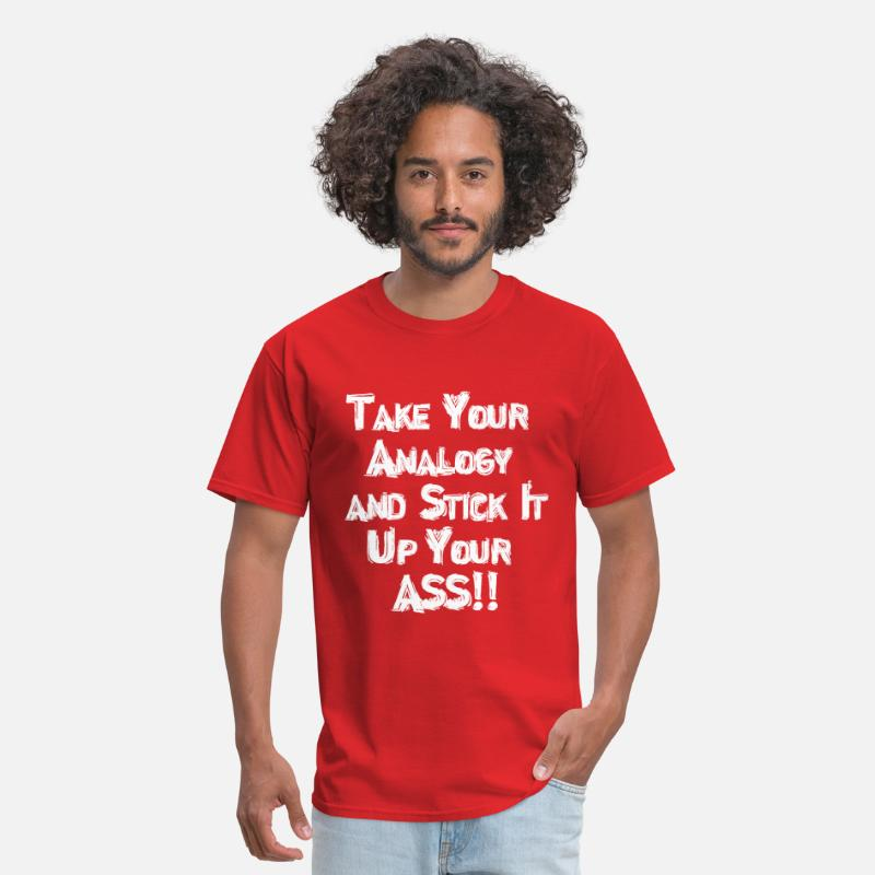 Ass T-Shirts - Take Your Analogy and Stick It Up Your Ass!! - Men's T-Shirt red