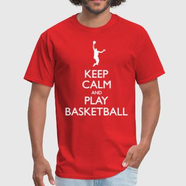 Keep Calm And Play Basketball - Men's T-Shirt