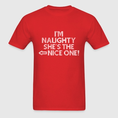 I'm Naughty She's The Nice One - Men's T-Shirt