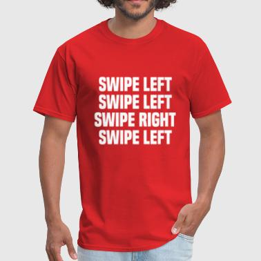 Swipe Left Swipe Right - Men's T-Shirt