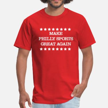 Fightin For Philly Make Philly Sports Great Again - Men's T-Shirt