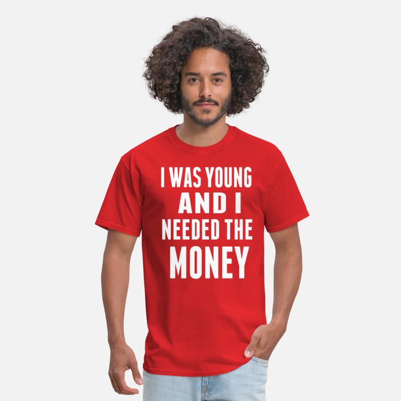 Women T-Shirts - I WAS YOUNG AND I NEEDED THE MONEY - Men's T-Shirt red
