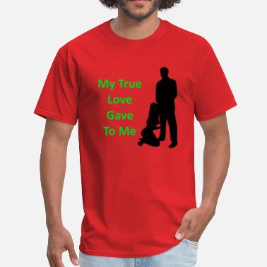 My True Love Gave To Me - Men's T-Shirt