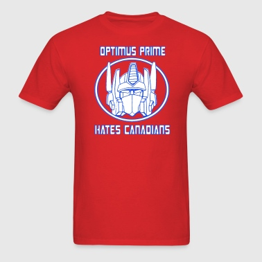 OPTIMUS PRIME HATES CANADIANS - Men's T-Shirt