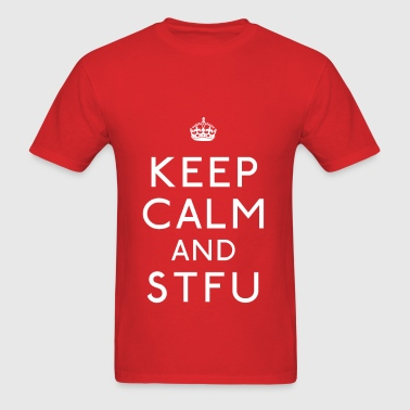 Men's Keep Calm And Stfu T Shirt - Men's T-Shirt