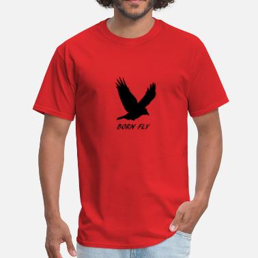 Fly Born Fly - Men's T-Shirt