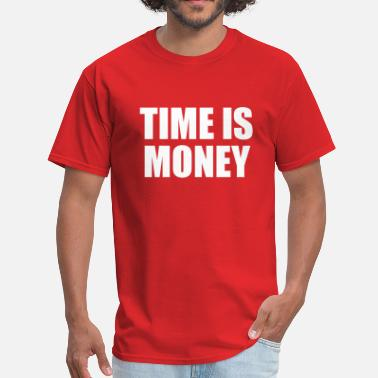 Sarcasm Money time is money - Men's T-Shirt
