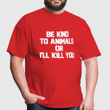 Be Kind To Animals - Men's T-Shirt
