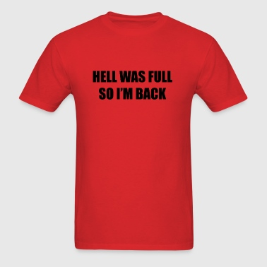 Hell Was Full, So I'm Back - Men's T-Shirt