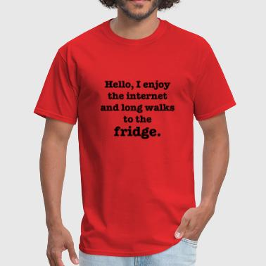 Longing Internet Hello, I Enjoy The Internet And Long Walks To The Fridge - Men's T-Shirt