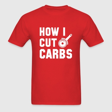 How I Cut Carbs - Men's T-Shirt
