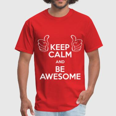 keep calm and be awesome - Men's T-Shirt