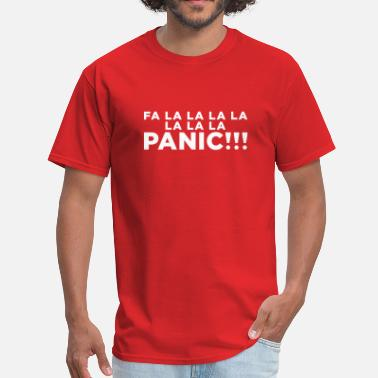 Panic Funny Funny ADHD Panic Attack Quote - Men's T-Shirt