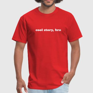 Funny Quotes Bro Cool story, bro quote - Men's T-Shirt
