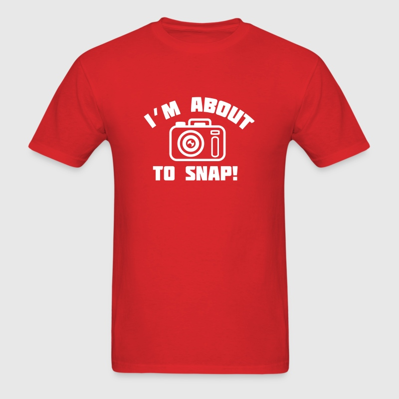 I'm About to Snap - Angry Photographer - Men's T-Shirt