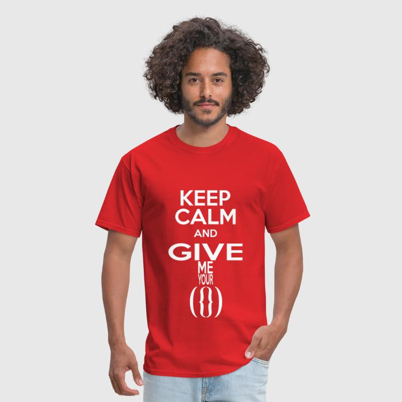keep calm and give me your pussy - Men's T-Shirt