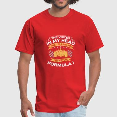 Funny Gift - The Voices In My Head Formula 1 - Men's T-Shirt