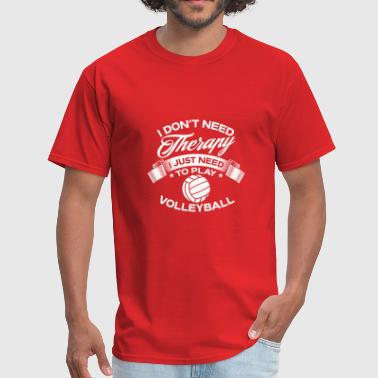 Funny I Don't Need Therapy Volleyball - Men's T-Shirt
