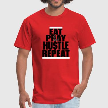 EAT PRAY HUSTLE - Men's T-Shirt