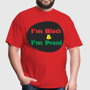 Black and Proud - Men's T-Shirt